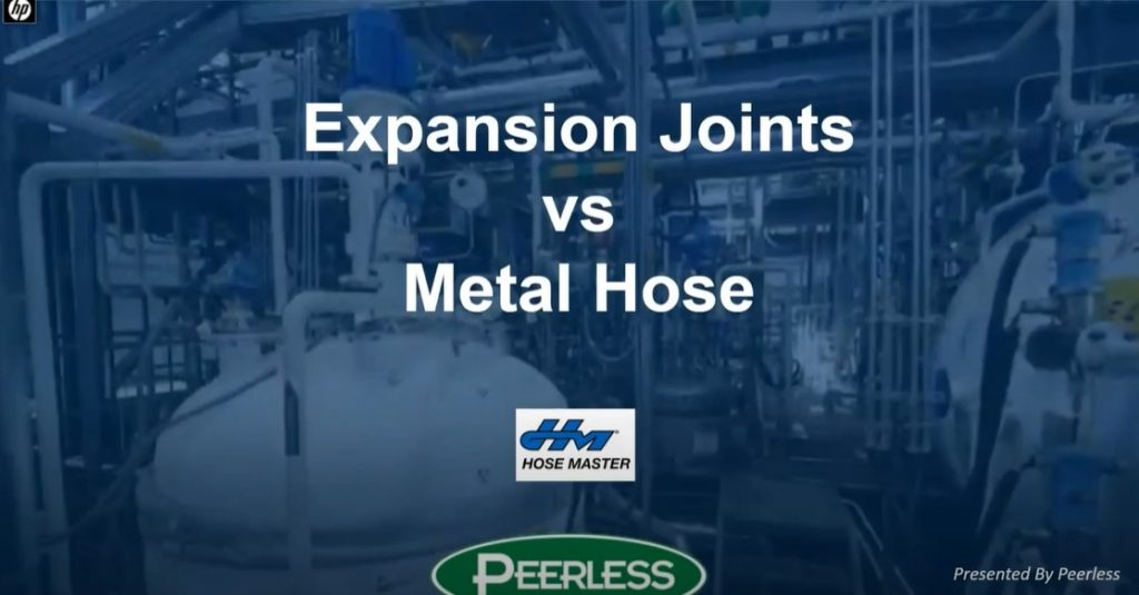Expansion Joints vs. Metal Hose, Featuring Hose Master